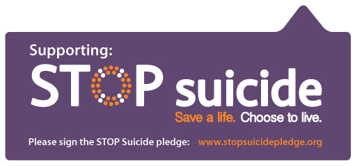 """Logo with the words """"supporting: STOP suicide. Save a life. Choose to live. Please sign the STOP suicide pledge"""""""